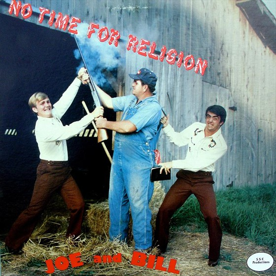 Joe & Bill - No Time for Religion