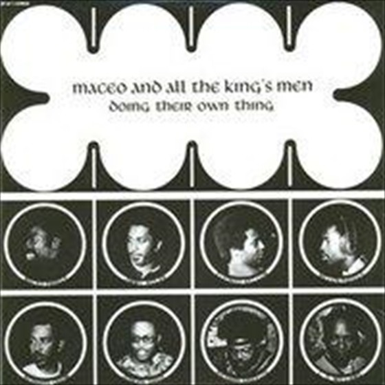 Maceo And All The King's Men - Doing Their Own Thing